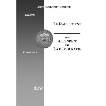 LE RALLIEMENT, AVEC UN APPENDICE SUR LA DEMOCRATIE.