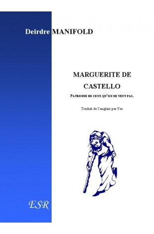 MARGUERITE DE CASTELLO, patronne de ceux qu'on ne veut pas