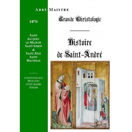 GRANDE CHRISTOLOGIE HISTOIRE DE S. ANDRE, S. JACQUES LE MAJEUR, S. SIMON & S. JUDE, S. MATTHIAS