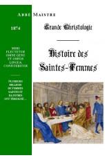 GRANDE CHRISTOLOGIE HISTOIRE DES SAINTES FEMMES LES PLUS ILLUSTRES DES TEMPS APOSTOLIQUES.