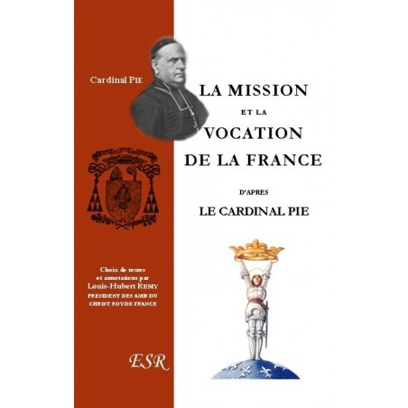 LA MISSION ET LA VOCATION  DE LA FRANCE D'APRÈS LE CARDINAL PIE
