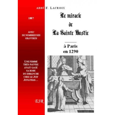 LE MIRACLE DE LA SAINTE HOSTIE DE 1290, A PARIS.