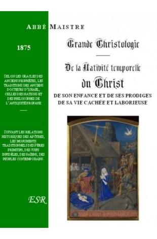 GRANDE CHRISTOLOGIE DE LA NATIVITÉ TEMPORELLE DU CHRIST