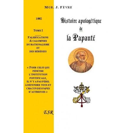 HISTOIRE APOLOGETIQUE DE LA PAPAUTE