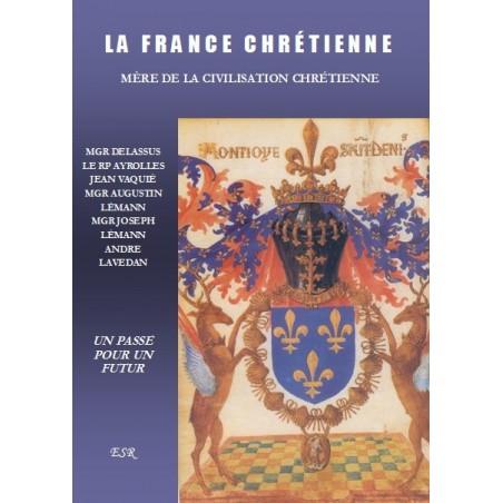 LA FRANCE CHRÉTIENNE, un passé pour un futur