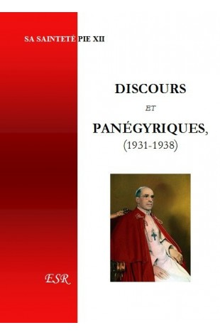DISCOURS ET PANÉGYRIQUES, 1931-1938