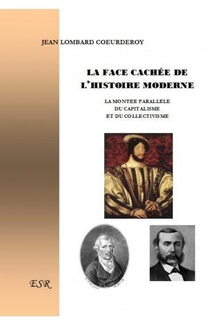 LA FACE CACHÉE DE L'HISTOIRE MODERNE
