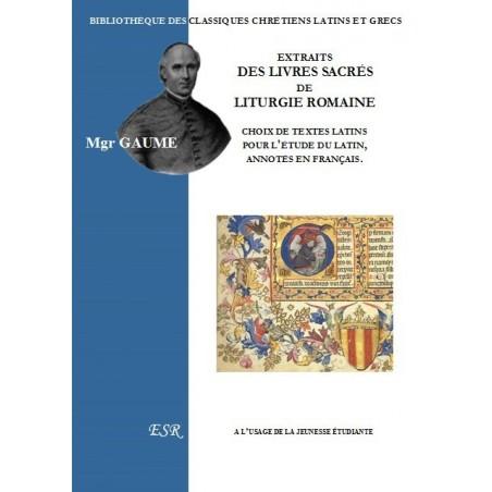 EXTRAITS DES LIVRES SACRÉS DE LITURGIE ROMAINE, choix de textes latins pour la jeunesse étudiante, annotés en français.
