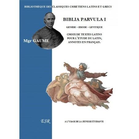 BIBLIA PARVULA, pour la jeunesse étudiante, annotée en français.