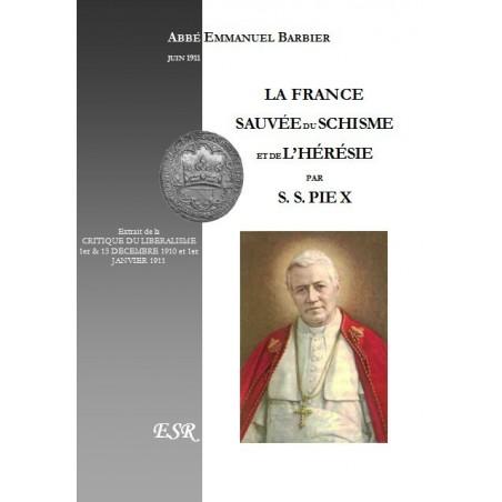 LA FRANCE SAUVÉE DU SCHISME ET DE L'HÉRÉSIE PAR SA SAINTETÉ PIE X