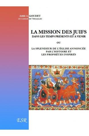 LA MISSION DES JUIFS DANS LES TEMPS PRÉSENTS ET À VENIR