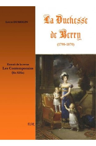 LA DUCHESSE DE BERRY (1798-1870)