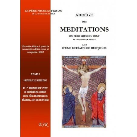 ABRÉGÉ DES MEDITATIONS DU PÈRE LOUIS DU PONT, suivi d'une retraite de huit jours