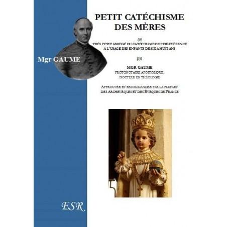 PETIT CATÉCHISME DES MÈRES ou très petit abrégè du catéchisme de persévérance