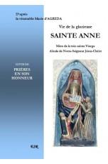 VIE DE LA GLORIEUSE SAINTE ANNE, suivie de prières en son honneur