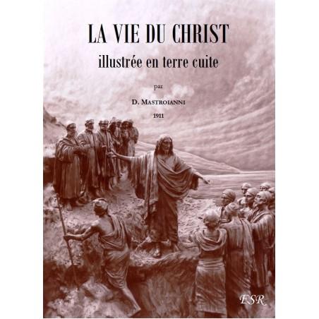 LA VIE DU CHRIST ILLUSTRÉE EN TERRE CUITE