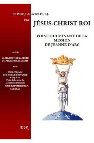 JÉSUS-CHRIST ROI, point culminant de la mission de Jeanne d'Arc