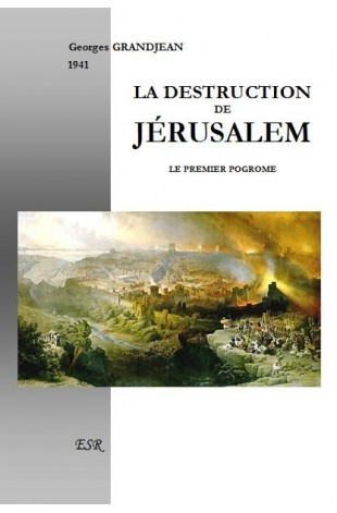 LA DESTRUCTION DE JÉRUSALEM, LE PREMIER POGROME