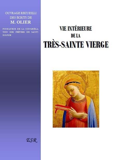VIE INTÉRIEURE DE LA TRÈS-SAINTE VIERGE
