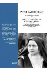 PETIT CATÉCHISME DE L'ACTE D'OFFRANDE DE SAINTE THÉRÈSE DE L'ENFANT-JÉSUS