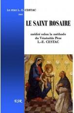 LE SAINT ROSAIRE médité selon la méthode du Vénérable Père L.-E. CESTAC - Version en noir et blanc