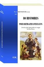 80 HISTOIRES POUR RETRAITES D'ENFANTS, avec les plus beaux récits et songes de Don Bosco