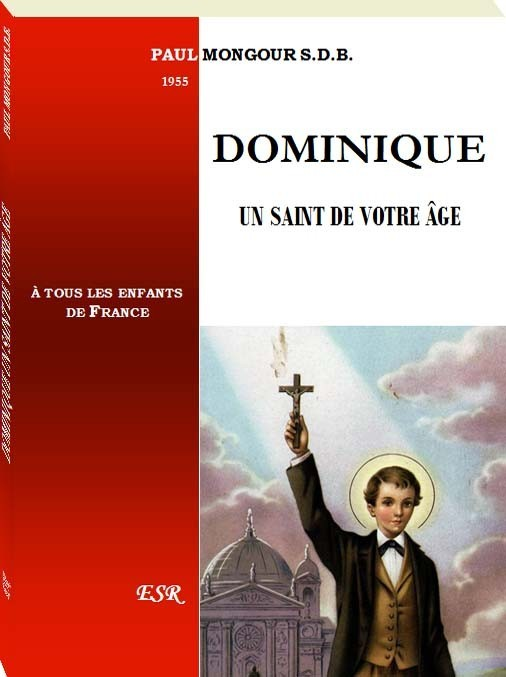 DOMINIQUE, un saint de votre âge