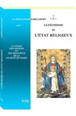 CATÉCHISME DE L'ÉTAT RELIGIEUX, à l'usage des novices et des religieux de la société de Marie.