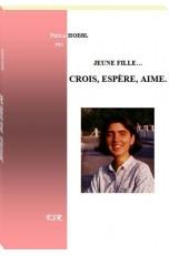 JEUNE FILLE… CROIS, ESPÈRE, AIME.