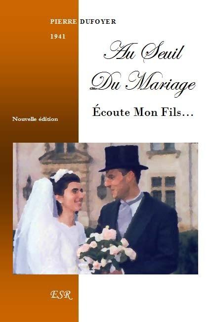 AU SEUIL DU MARIAGE - ÉCOUTE, MON FILS…