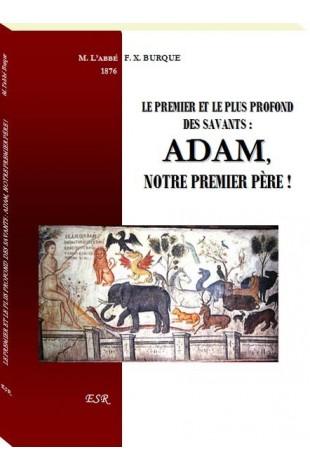 LE PREMIER ET LE PLUS PROFOND DES SAVANTS : ADAM, NOTRE PREMIER PÈRE !