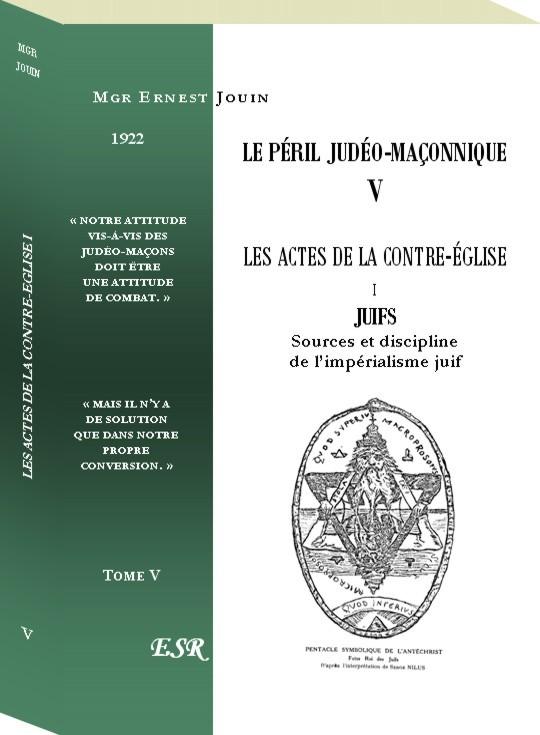 LE PÉRIL JUDÉO-MAÇONNIQUE V & X - LES ACTES DE LA CONTRE-EGLISE I & II