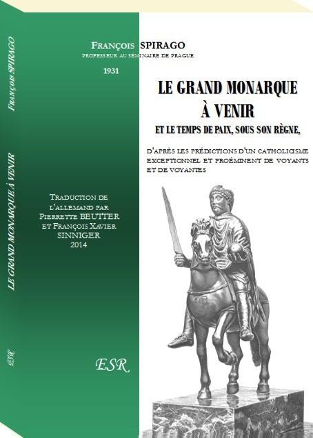 LE GRAND MONARQUE À VENIR ET LE TEMPS DE PAIX, SOUS SON RÈGNE