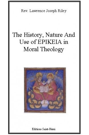 The history, Nature and Use of EPIKEIA in Moral Theology