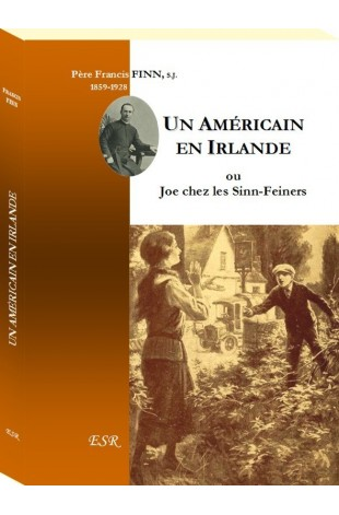 UN AMÉRICAIN EN IRLANDE, ou Joe chez les Sinn-Feiners