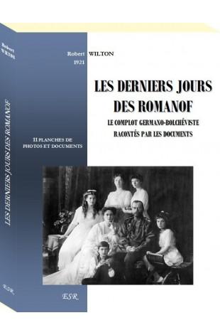 LES DERNIERS JOURS DES ROMANOF, le complot germano-bolchéviste racontés par les documents