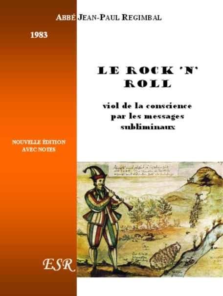 LE ROCK 'N' ROLL, VIOL DE LA CONSCIENCE PAR LES MESSAGES SUBLIMINAUX
