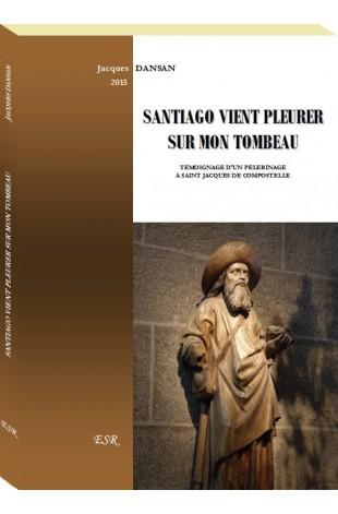 SANTIAGO VIENT PLEURER SUR MON TOMBEAU