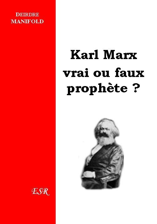 KARL MARX, vrai ou faux prophète ?