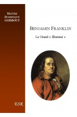 "BENJAMIN FRANKLIN, le grand ""Illuminé"""