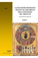 CATECISMO ROMANO SEGÚN EL DECRETO DEL CONCILIO DE TRENTO BILINGÜE LATÍN-ESPAÑOL
