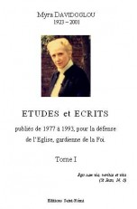 ETUDES ET ECRITS PUBLIES DE 1977 A 1993, POUR LA DEFENSE DE L'EGLISE, GARDIENNE DE LA FOI