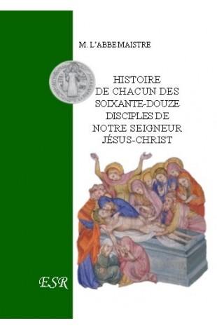 GRANDE CHRISTOLOGIE LES TEMOINS DU CHRIST, HISTOIRE DE CHACUN DES 72 DISCIPLES DU CHRIST