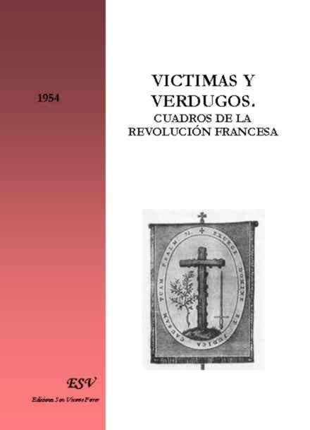 VICTIMAS Y VERDUGOS. Cuadros de la Revolución Francesa