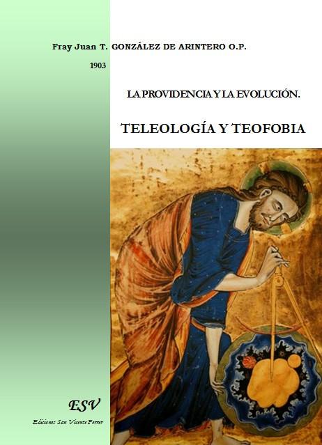 LA PROVIDENCIA Y LA EVOLUCIÓN. TELEOLOGÍA Y TEOFOBIA