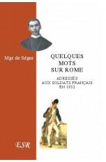 QUELQUES MOTS SUR ROME adressés aux soldats français en 1852