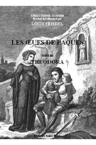 LES ŒUFS DE PÂQUES suivi de THEODORA