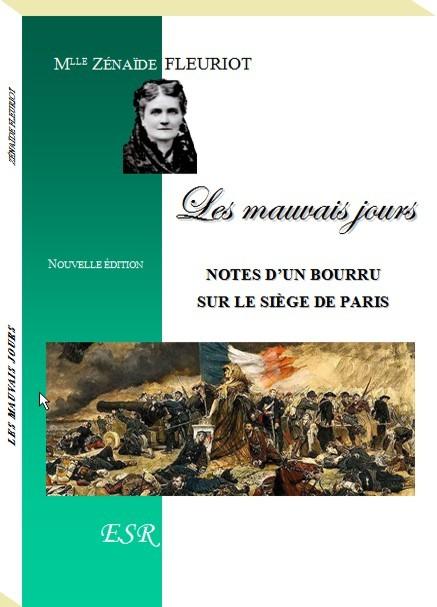 LES MAUVAIS JOURS. Notes d'un bourru sur le siège de Paris.