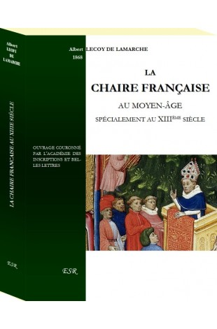 LA CHAIRE FRANCAISE AU MOYEN-ÂGE, spécialement au XIIIe SIÈCLE