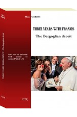 THREE YEARS WITH FRANCIS - The Bergoglian deceit